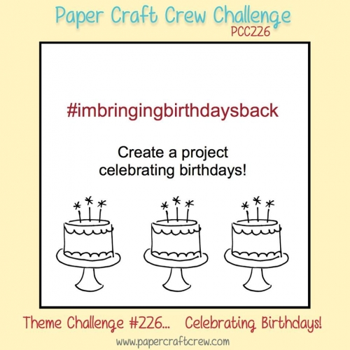 Visit the Paper Craft Crew and play along with the #imbringingbirthdaysback Theme Challenge 226. #pcc2017 #theme #imbringingbirthdaysback www.papercraftcrew.com