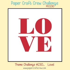 Visit the Paper Craft Crew and play along with the Love Theme Challenge 230. #pcc2017 #theme #valentinesday www.papercraftcrew.com
