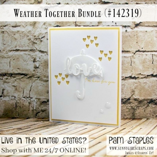 Weather Together in Love card created by Pam Staples, Sunny Girl Scraps. Visit my blog today.