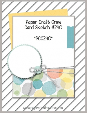Visit the Paper Craft Crew and play along with the Sketch Challenge 240. #pcc2017 #sketch www.papercraftcrew.com