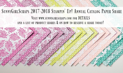 Reserve your spot NOW for the 2017-2018 Stampin' Up! Annual Catalog Product Share hosted by Pam Staples, SunnyGirlScraps. Go to www.sunnygirlscraps.com for details and to reserve your spot! #papershare #productshare #craft