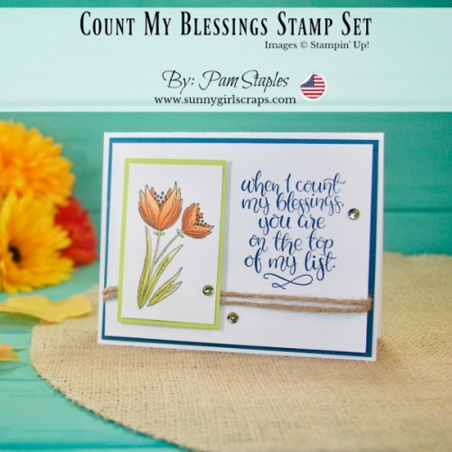 Handmade Card featuring the Count My Blessings Stamp Set from Stampin' Up! Card created by Pam Staples, SunnyGirlScraps. Order supplies today to recreate this card! Visit www.sunnygirlscraps.com