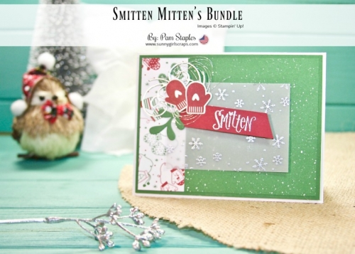 Smitten Mittens is an adorable, fun mitten themed stamp set perfect for the snowy weather lover! This is card features traditional holiday colors. For additional details, visit www.sunnygirlscraps.com #smittenmittens #handmadecard #sunnygirlscraps #stampinup #pamstaples #crafter #papercrafts #papercrafter #craft #crafty