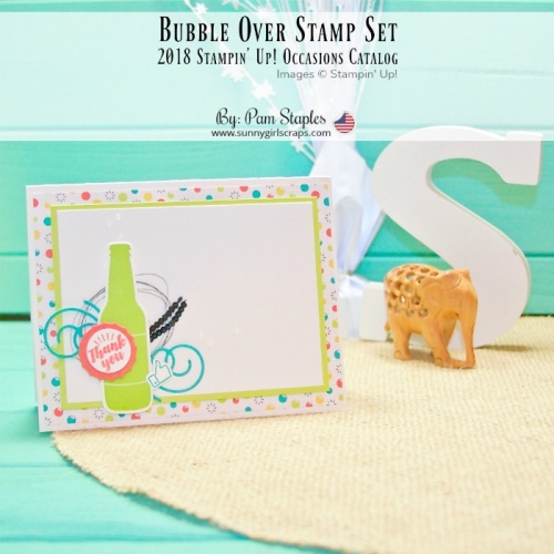 I'm going to Bubble Over with excitement with the arrival of the 2018 Stampin' Up! Occasions Catalog and Sale-A-Bration. The card features the Bubble Over Stamp Set and coordinating dies. Order today! Sale-A-Bration has started and while Smitten Mitten has now retired, there are lots of NEW products available in the Occasions Catalog. Purchase $50.00 and receive a FREE item from the Sale-A-Bration Catalog until March 31, 2018. Order using hostess code from Pam Staples, SunnyGirlScraps. To order, go to www.sunnygirlscraps.com #bubbleover #saleabration #stampinup #sunnygirlscraps #creativemess #becreative #pcc2018 #papercraft #papercrafts #craft #crafts #crafter #diy #join #smallbusiness #sale #yougotthis