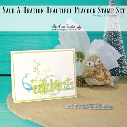 A Sale-A-Bration Beautiful Peacock and Celebrate You Card designed by Pam Staples, SunnyGirlScraps. The card features TWO products from the 2018 Sale-A-Bration Catalog. Order $50.00 between 1/3/18 to 3/31/18 and select the Beautiful Peacock Stamp Set or place a $100.00 order for the Celebrate You Thinlits. Place an order today and start making the same amazing card. For details, go to sunnygirlscraps.com #sunnygirlscraps #handmadecard #cards #diy #stampinup #saleabration #beautifulpeacock #celebrateyouthinlits #sizzix #papercraft #crafts #newyear #madebeautiful #bloghop #remarkables #craft #handmade #papercrafts