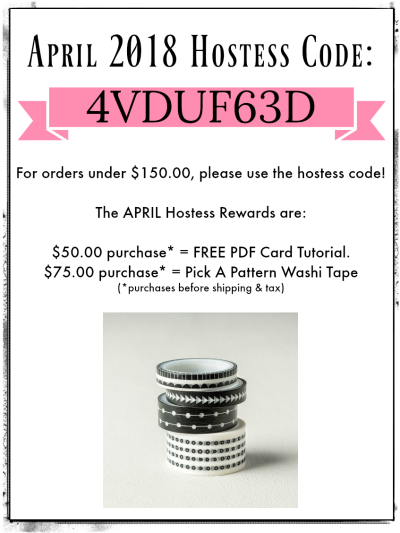 April Hostess Code 4VDUF63D $75 Order receive a free Pick a Pattern Washi Tape