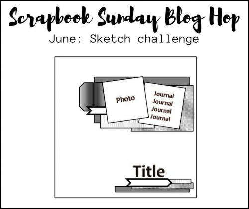 June 2018 Scrapbook Sunday Sketch