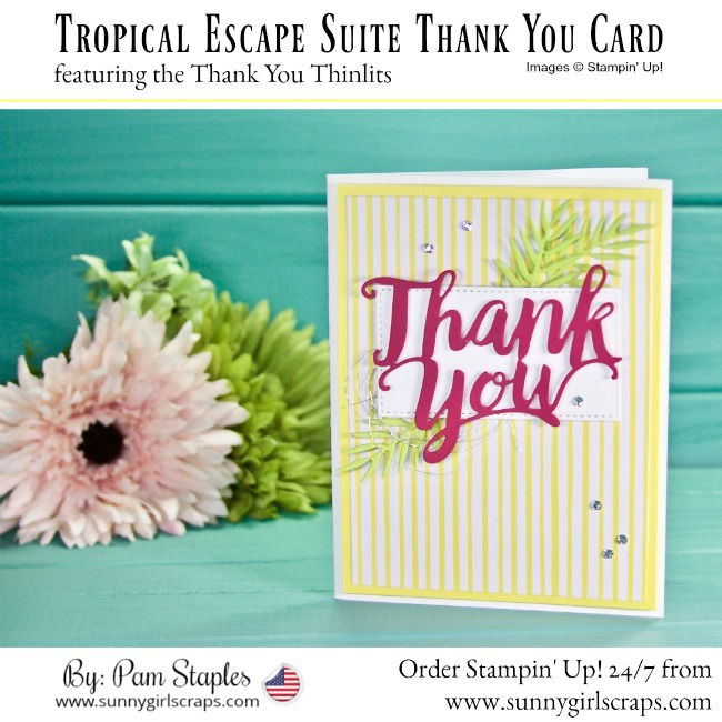 ORDER TODAY! SHOP Stampin' Up! ONLINE 24/7! Buy 3 / Get 1 Free Designer Series Paper Sale... OR Join the Sunny Craftin' Crew and Stampin' Up! today! July 2018 Recruiting Special Includes a FREE Color Family of Ink Pads. Total value is over $195.00 for ONLY $99.00! There is NO better time than NOW to join the Stampin' Up! Family. Go to www.sunnygirlscraps.com The card features Thank You Thinlits paired with the Tropical Tropical Escape Suite and Stampin' Up! In Colors. For more details, visit my blog. #shop #stampinup #papercraft #papercrafts #create #creative #creativity #becreative #makersgonnamake #craft #crafty #crafter #creating #createeveryday #tropicalescape #sunnygirlscraps #sizzix #framelits #bigshot #thankyouthinlits #handmadecard #workingvacation #handmade #diy #sunnycraftincrew #jointoday #workingmom #mompreneur